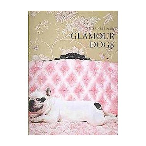 Glamour Dogs (Hardcover)