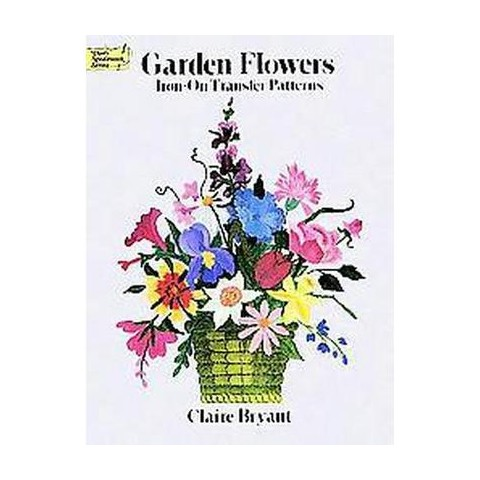 Garden Flowers/Iron-On Transfer Patterns (Paperback)