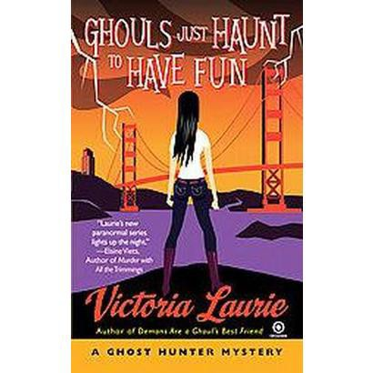 Ghouls Just Haunt to Have Fun (Reprint) (Paperback)