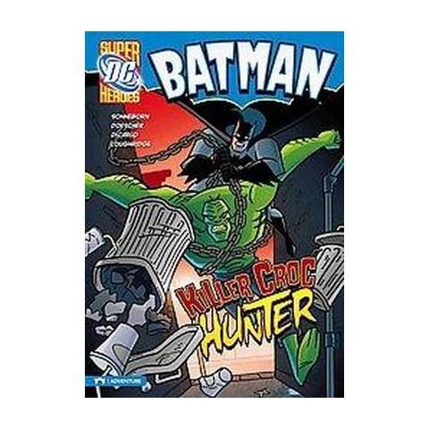 Killer Croc Hunter (Hardcover)