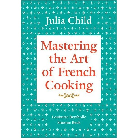 Mastering the Art of French Cooking (Anniversary, Reissue) (Hardcover)