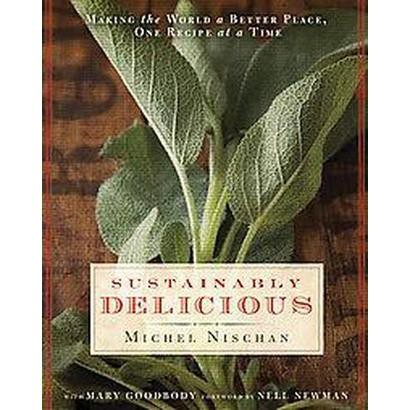 Sustainably Delicious (Hardcover)