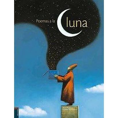 Poemas a la luna / Poems to the Moon (Multilingual) (Hardcover)