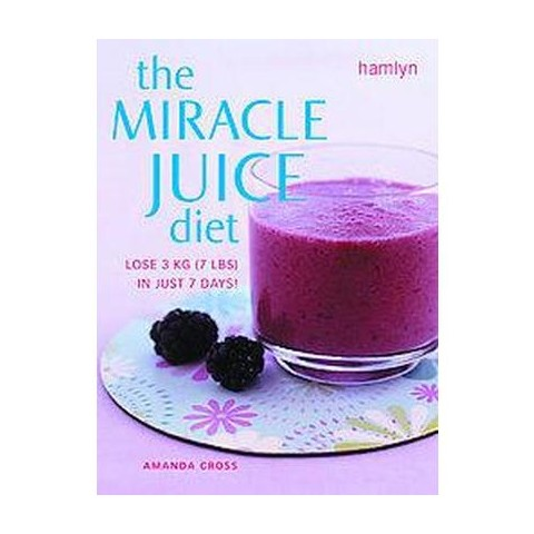The Miracle Juice Diet (Paperback)