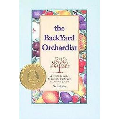 The Backyard Orchardist (Revised / Subsequent) (Paperback)
