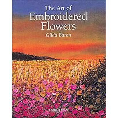 The Art of Embroidered Flowers (Paperback)