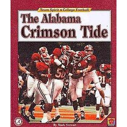 The Alabama Crimson Tide (Hardcover)