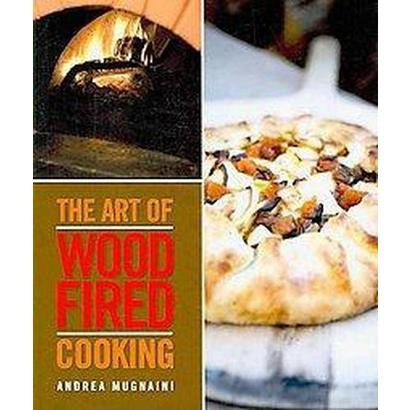 The Art of Wood Fired Cooking (Paperback)