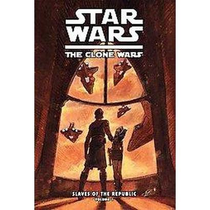 Star Wars: The Clone Wars: Slaves of the Republic (Reprint) (Hardcover)