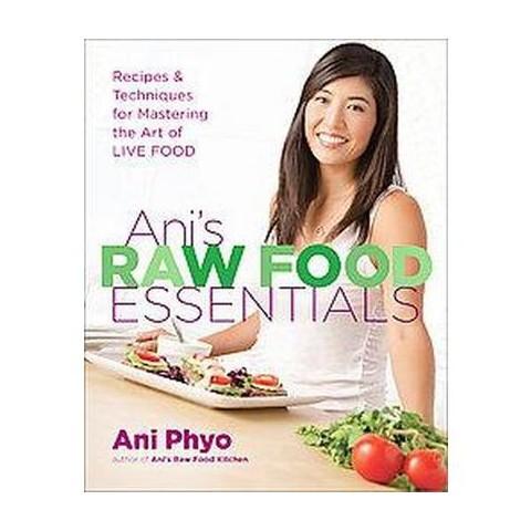 Ani's Raw Food Essentials (Hardcover)