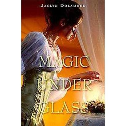Magic Under Glass (Hardcover)