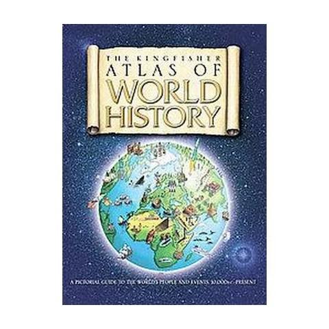 The Kingfisher Atlas of World History (Hardcover)