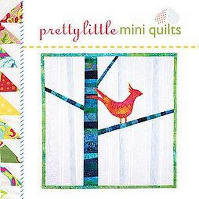Pretty Little Mini Quilts (Hardcover)