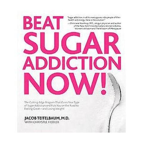Beat Sugar Addiction Now! (Paperback)