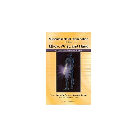Musculoskeletal Examination of the Elbow, Wrist, and Hand (Paperback)