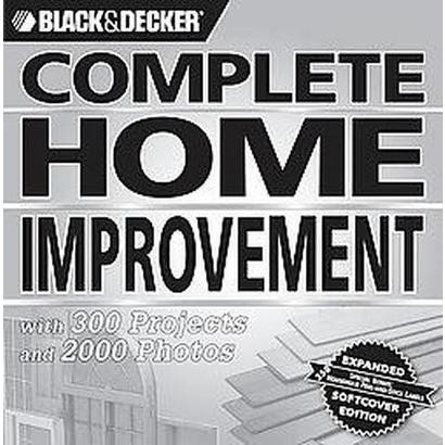 Black & Decker Complete Home Improvement (Expanded) (Paperback)