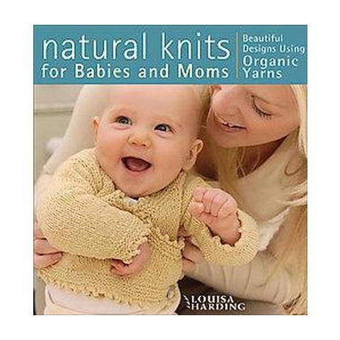 Natural Knits for Babies And Moms (Paperback)