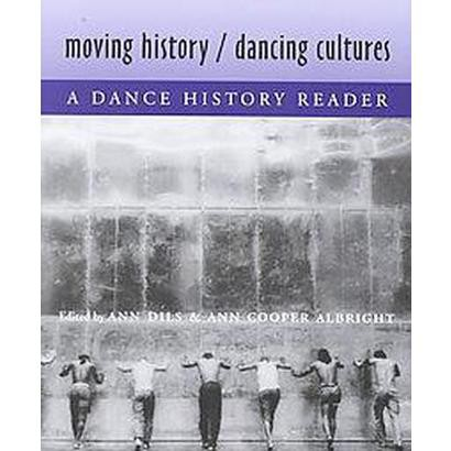 Moving History/Dancing Cultures (Paperback)
