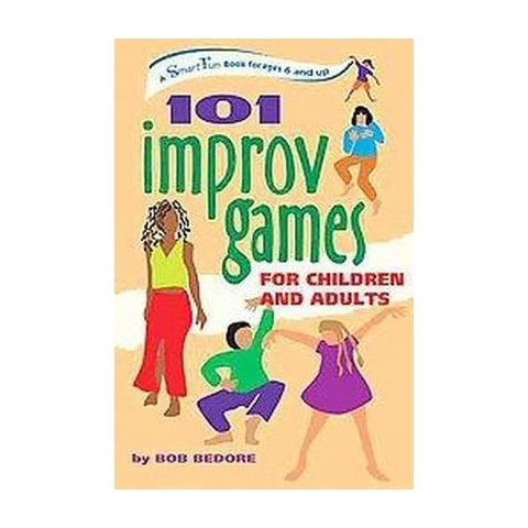 101 Improv Games for Children and Adults (Paperback)