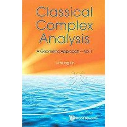 Classical Complex Analysis (1) (Paperback)