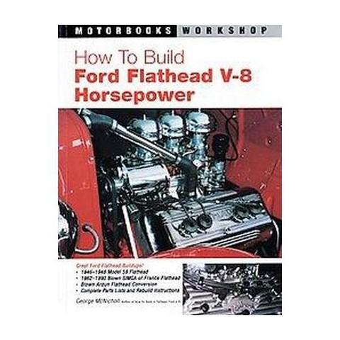 How to Build Ford Flathead V-8 Horsepower (Paperback)