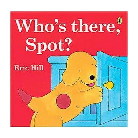 Who's There, Spot? (Reprint) (Paperback)