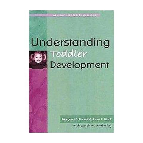 Understanding Toddler Development (Paperback)