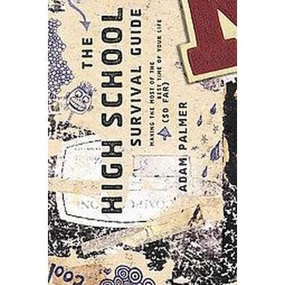 The High School Survival Guide (Paperback)