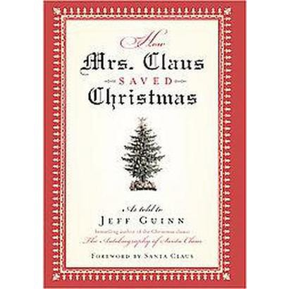 How Mrs. Claus Saved Christmas (Hardcover)