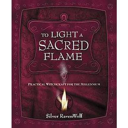 To Light a Sacred Flame (Paperback)
