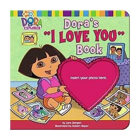 "Dora's ""I Love You"" Book (Board)"