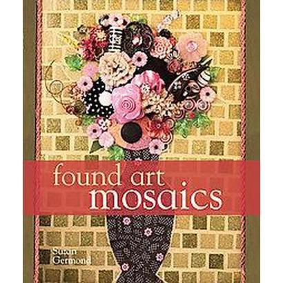 Found Art Mosaics (Hardcover)
