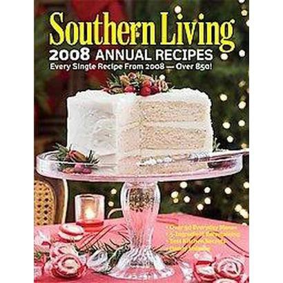 Southern Living 2008 Annual Recipes (Hardcover)