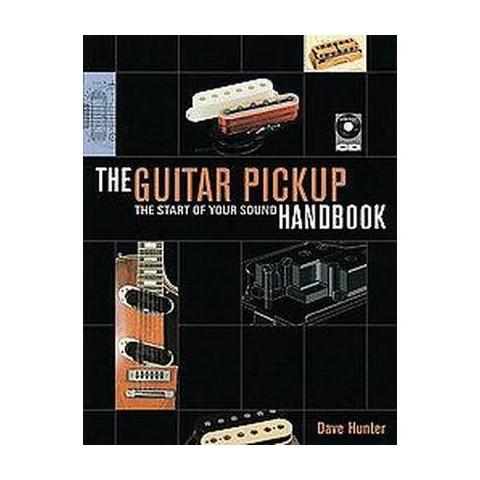 The Guitar Pickup Handbook (Mixed media product)