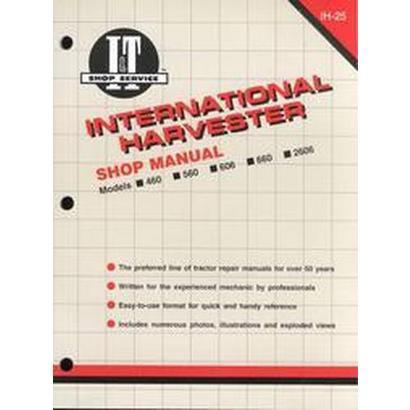 International Harvester Shop Manual Models 460, 560, 606, 660, 2606Manual Ih-25 (Paperback)