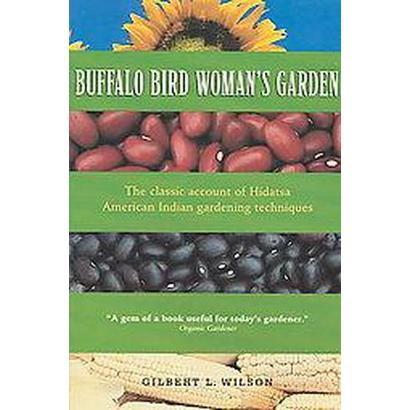 Buffalo Bird Woman's Garden (Reprint) (Paperback)