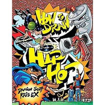 How to Draw Hip-Hop (Paperback)