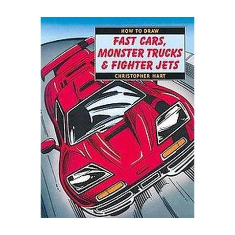 How to Draw Fast Cars, Monster Trucks & Fighter Jets (Paperback)
