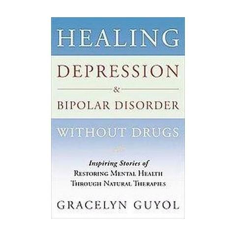 Healing Depression & Bipolar Disorder Wi (Paperback)