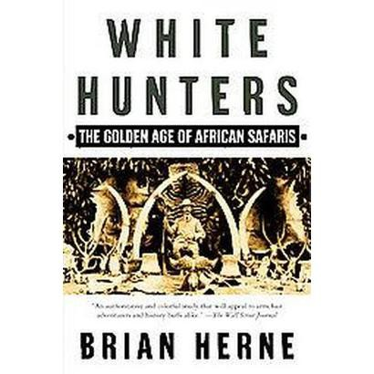 White Hunters (Reprint) (Paperback)