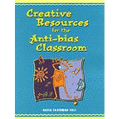 Creative Resources for the Anti-Bias Classroom (Paperback)