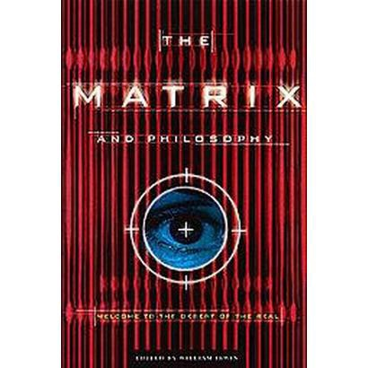 The Matrix and Philosophy (Paperback)