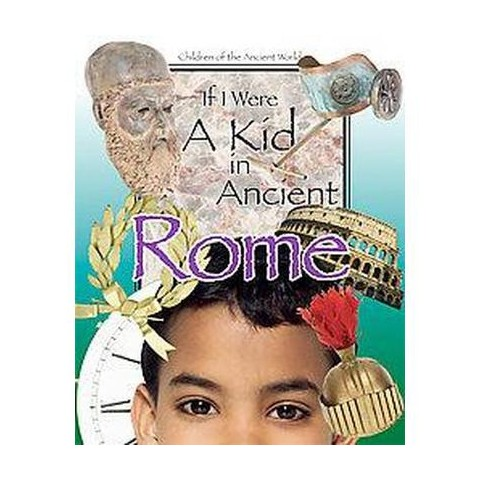 If I Were a Kid in Ancient Rome (Hardcover)