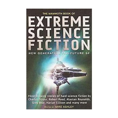 The Mammoth Book of Extreme Science Fiction (Paperback)