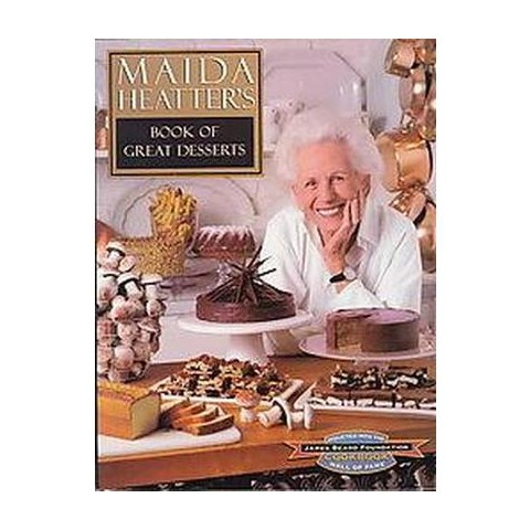 Maida Heatter's Book of Great Desserts (Hardcover)