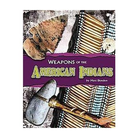 Weapons of the American Indians (Hardcover)
