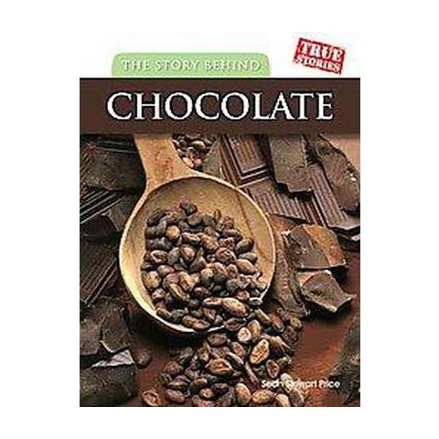 The Story Behind Chocolate (Hardcover)