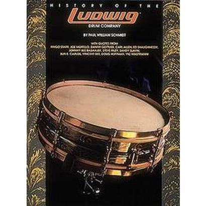 History of Ludwig Drums (Paperback)