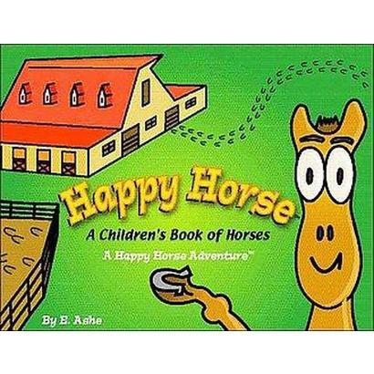 Happy Horse - A Children's Book Of Horses (1) (Board)