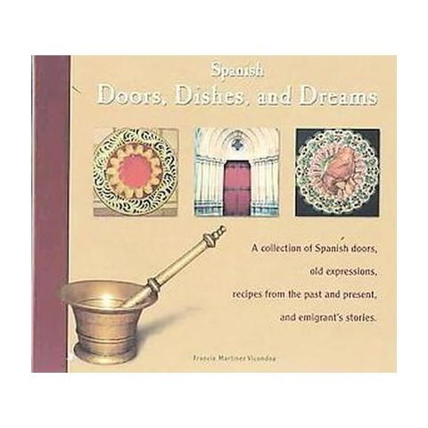 Spanish Doors Dishes And Dreams (Hardcover)